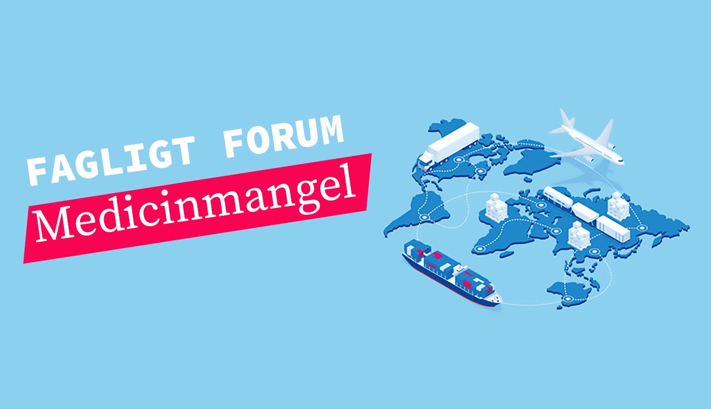 Lægemiddelstyrelsen inviterer til Fagligt Forum om medicinmangel